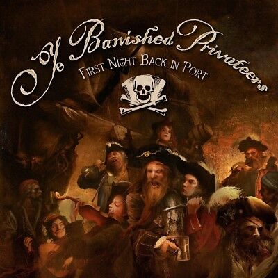 YE BANISHED PRIVATEERS - FIRST NIGHT BACK IN PORT   CD NEW+