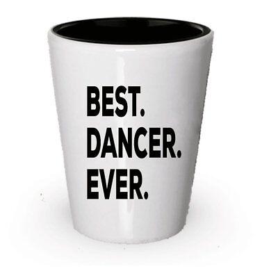 Dancer Shot Glass - For Dancers - For Women Men Girls Boys Teen - Best (Best Glasses For Boys)