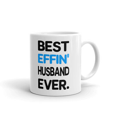 Best Effin Husband Ever Anniversary Coffee Tea Ceramic Mug Office Work Cup (Best Anniversary Gift Ever)
