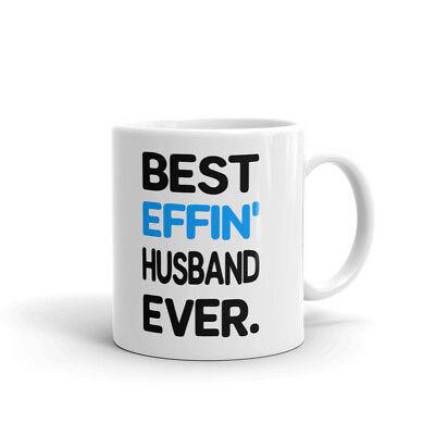 Best Effin Husband Ever Anniversary Coffee Tea Ceramic Mug Office Work Cup (Best Anniversary Gift Ever)