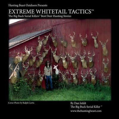 Extreme Whitetail Tactics the Big Buck Serial Killers Best Deer Hunting