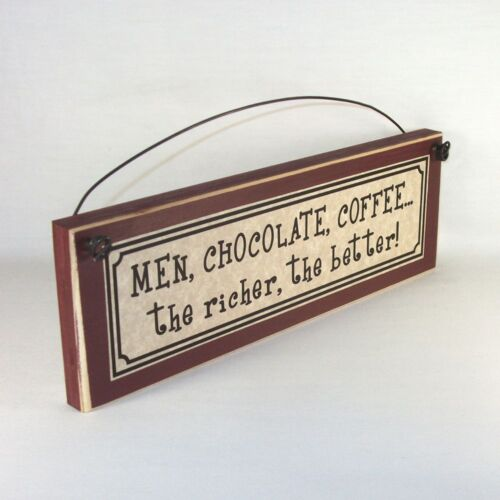 Men, Chocolate, Coffee... the Richer, the Better! Funny Dating Relationship sign