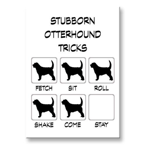 OTTERHOUND Stubborn Tricks FRIDGE MAGNET Steel Case Funny