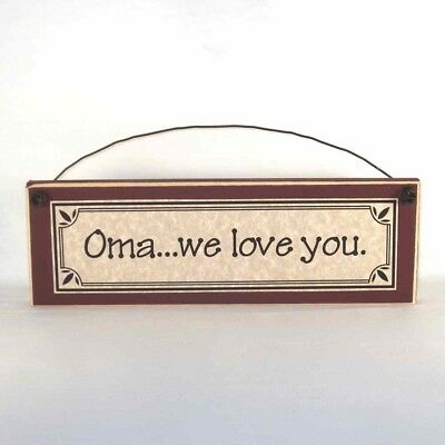 Oma...we love you. -  Mother's Day gifts signs & plaques Gift Ideas for - Mothers Gift Ideas