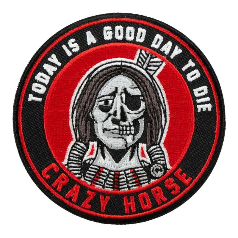 Crazy Horse Today Is A Good Day To Die Souvenir Patch