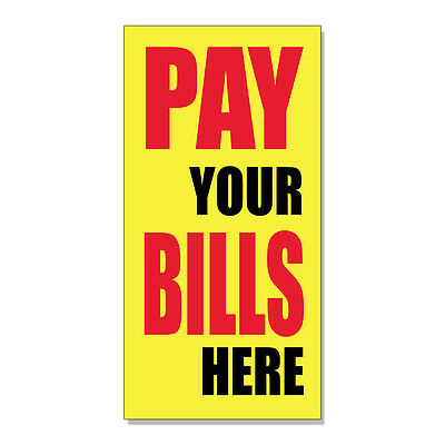 - Pay Your Bills Here Promotion Business  DECAL STICKER Retail Store Sign