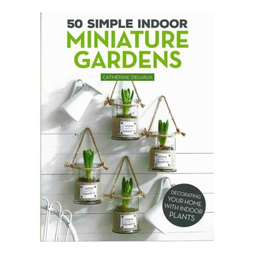 50 Simple Indoor Miniature Gardens Book To Vitalize Your Home