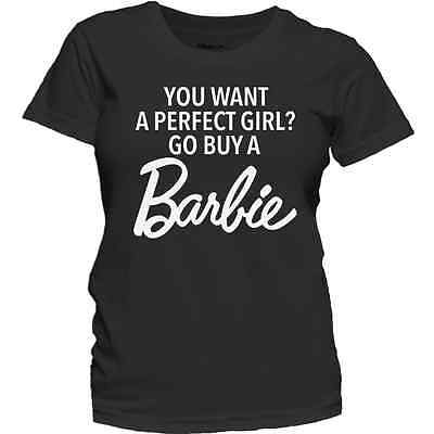 Womens Fashion T Shirt You Want A Perfect Girl Buy A Barbie Cute Funny Tee
