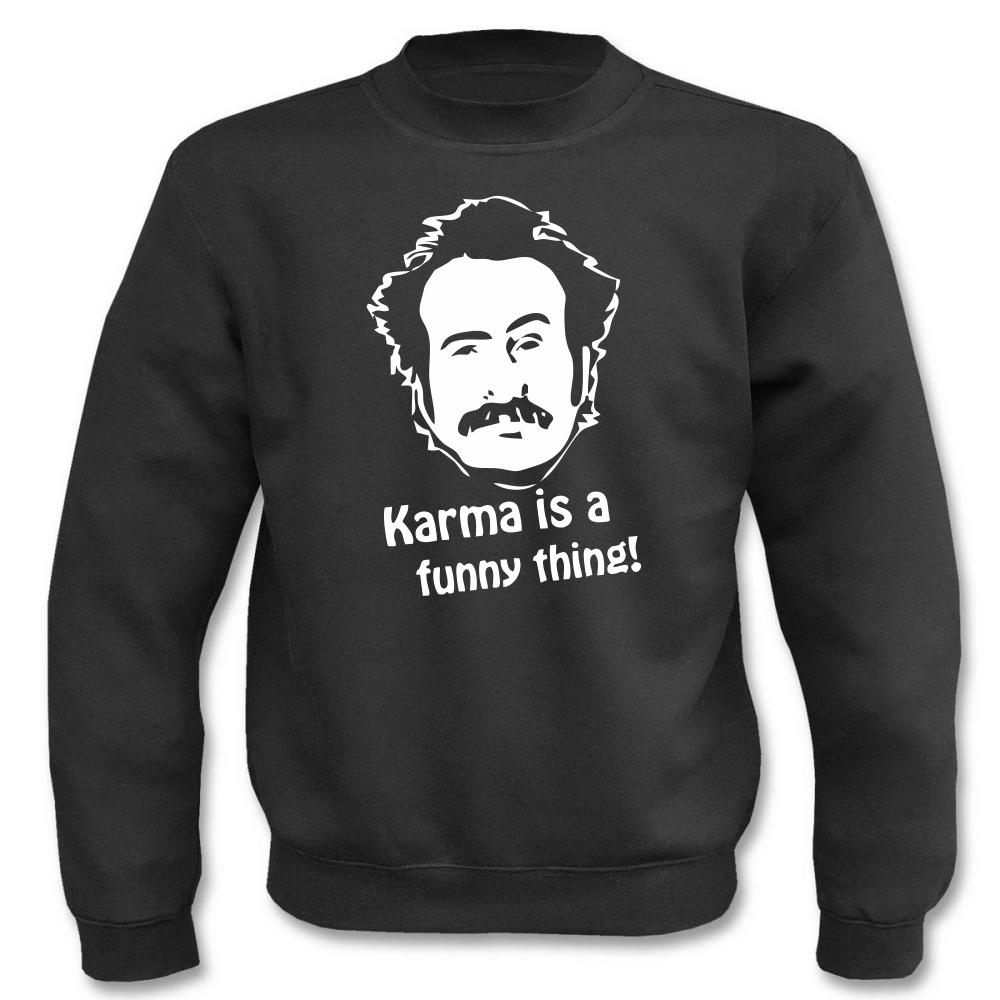 Pullover Karma is a funny thing I Fun I Sprüche I Lustig I Sweatshirt