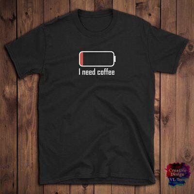 I Need Coffee T-Shirts Funny Coffee Lovers men women Shirt birthday Gift idea ()