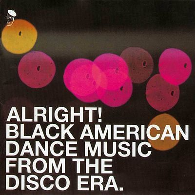 (Alright! Black American Dance Music From The Disco Era (CDBGPD 142))