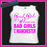 BAD GIRLS GO TO MANCHESTER  HEN PARTY HOLIDAY VEST TOP
