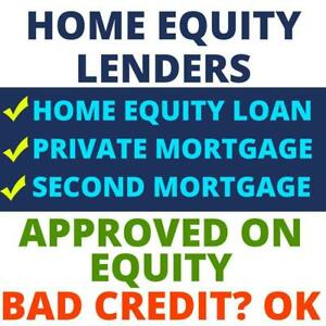 Home Equity Loan Lenders - Private Mortgage Lender - 2nd Mortgage / Second Mortgage - BAD CREDIT? LOW INCOME? OK