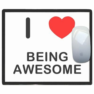I Love Heart Being Awesome - Thin Pictoral Plastic Mouse Pad Mat Badgebeast