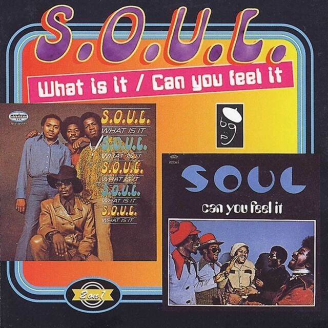 S.O.U.L. - What Is It? / Can You Feel It? (CDBGPD 107)