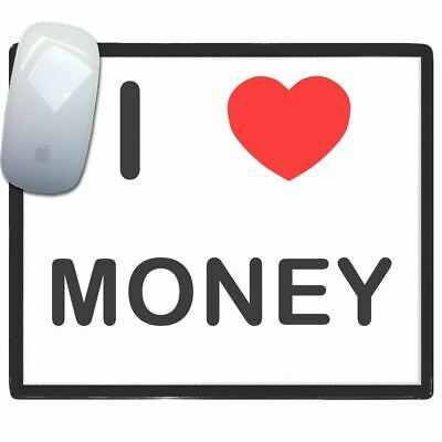 I Love Heart Money - Thin Pictoral Plastic Mouse Pad Mat Badgebeast