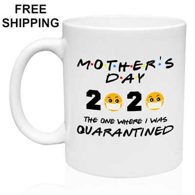 Funny MOTHERS Day Quarantine Mug 2020 Mothers Day Gift Parody Mom Mug 11oz