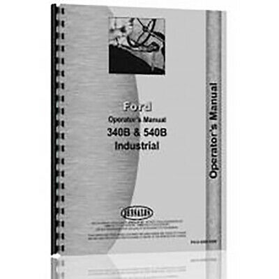 Operator Manual Fits Ford 340b Industrial Tractor Diesel