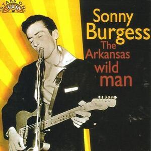 SONNY BURGESS Arkansas Wild Man CD - 1950s rockabilly Sun Records Rock 'n' Roll