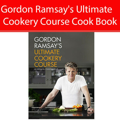 Ultimate Cookery Course Cook Book By Gordon Ramsay Hardback NEW