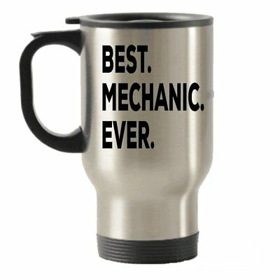 Mechanic Travel Mug - Best Mechanic Ever Travel Insulated Tumblers Gifts