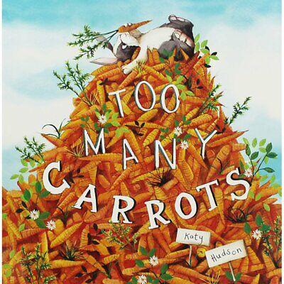 Katy Hudson - Too Many Carrots  NEW *FREE P&P*