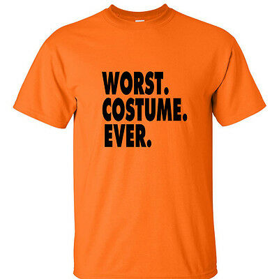Worst Costume Ever T Shirt Halloween Funny Humor Trick or Treat Tee