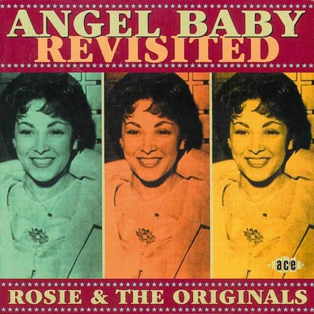 Rosie & The Originals - Angel Baby Revisited (CDCHD 814)
