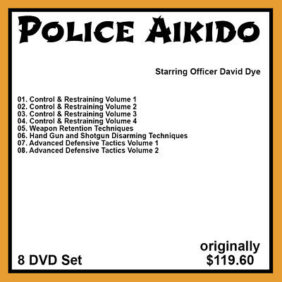 David Dye's Police Control & Restraining Techniques of Yoshinkan Aikido (8 DVDs)
