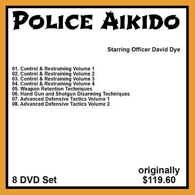David Dye's Police Control & Restraining Techniques of Yoshinkan Aikido (8 DVDs)