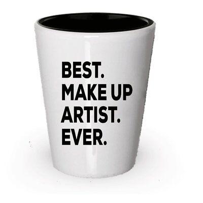 Best Makeup Artist Ever Shot Glass - Make Up Artist Gift - Makeup