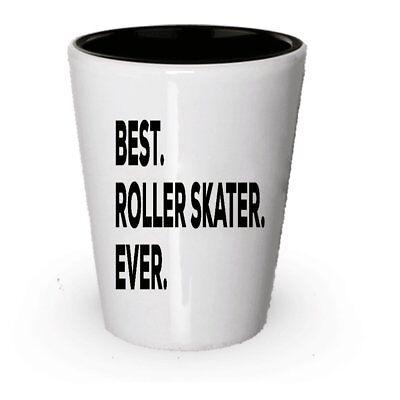 Roller Skater Gifts For Girls Boys - Best Roller Skater Ever Shot Glass - (Best Glasses For Boys)