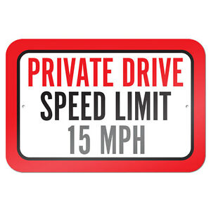X 15 Speed Details about Private Drive Speed Limit 15 MPH 9
