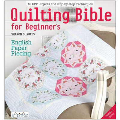 Quilting Bible for Beginner's English Paper Piecing By Sharon burgess Brand NEW