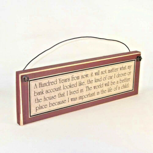 TEACHER GIFTS A Hundred Years from Now Poem Sign - important in life of a child