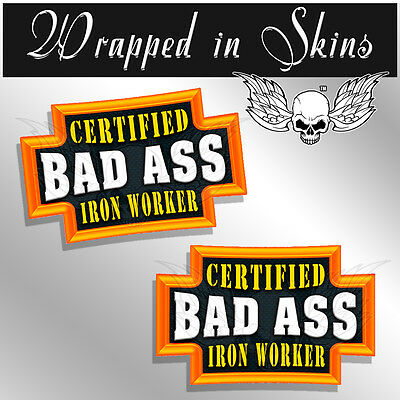 Iron Worker Certified Bad Ass Hard Hat Decals Funny Helmet Stickers - 2 Pack