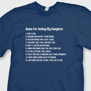 Rules For Dating My Daughter T-Shirts - CafePress