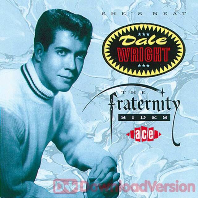 Dale Wright - She's Neat: The Fraternity Sides (CDCHD 402)