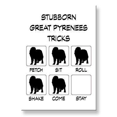 GREAT PYRENEES Stubborn Tricks FRIDGE MAGNET Steel Case Funny
