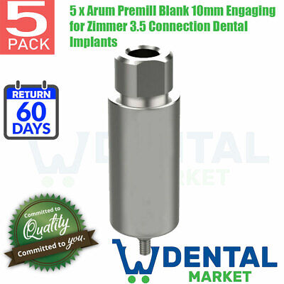 5 X Arum Premill Blank 10mm Engaging For Zimmer 3.5 Connection Dental Implants