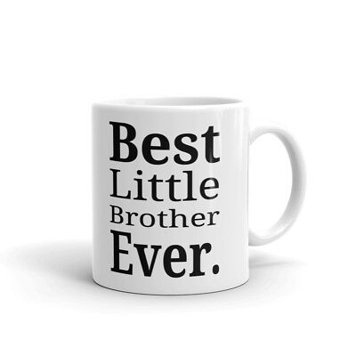 Best Little Brother Ever Coffee Tea Ceramic Mug Office Work Cup Gift (Little Brother Mug)