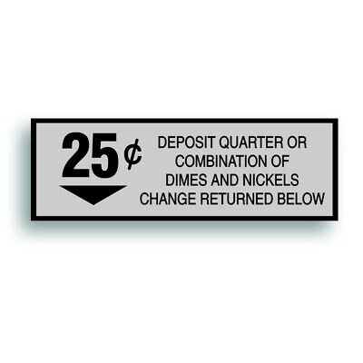 Vending Machine 25 Cent Decal Sticker Fits Soda Pop Soft Drink Coin Change Slot
