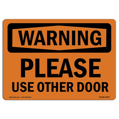 Osha Warning Sign - Please Use Other Door Made In The Usa