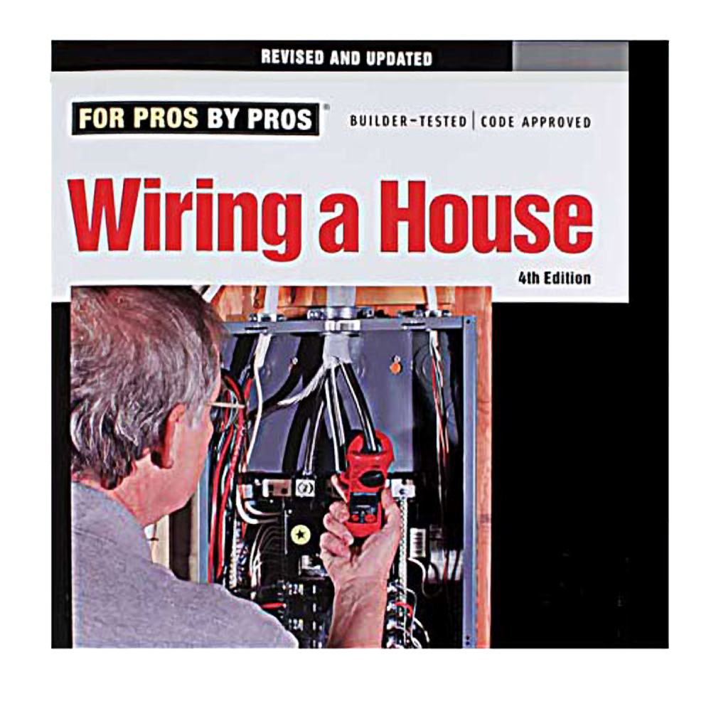 details about for pros by pros wiring a house complete 4th edition by rex cauldwell  wiring a house 5th edition (for pros