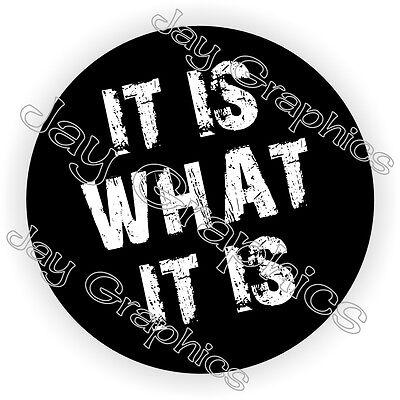 It Is What It Is Hard Hat Sticker Motorcycle Helmet Decal Funny Welder Badge