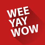 Wee Yay Wow