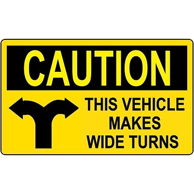 Caution This Vehicle Makes Wide Turns Vinyl Sticker Motorists Safety 2 Stickers
