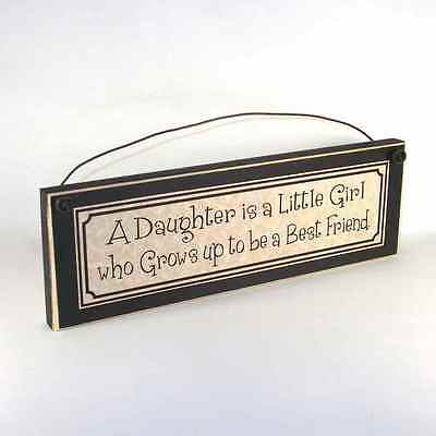 A DAUGHTER IS A LITTLE GIRL WHO GROWS UP TO BE A BEST FRIEND sign Mother's