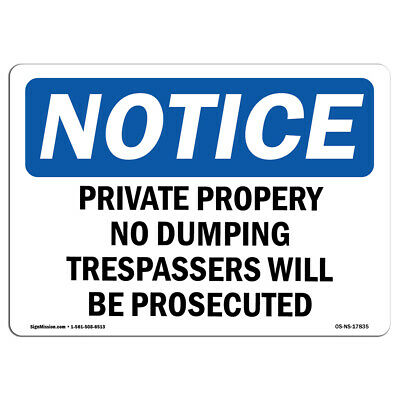 Osha Notice - Private Property No Dumping Trespassers Sign Heavy Duty