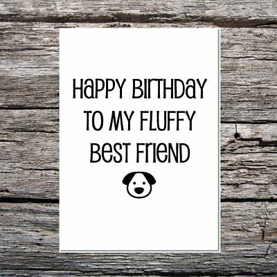 funny cute birthday card for the dog - happy birthday to my fluffy best (Cute Birthday Cards For Best Friend)